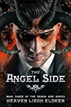 The Angel Side by Heaven Liegh Eldeen