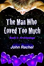 The Man Who Loved Too Much - Book 1 by John…