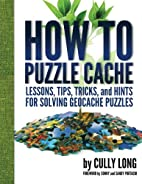 How To Puzzle Cache by Cully Long