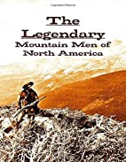 The Legendary Mountain Men of North America…