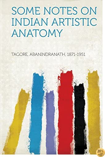 TSome Notes on Indian Artistic Anatomy