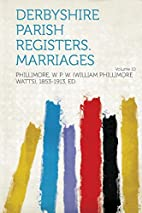 Derbyshire Parish Registers. Marriages…