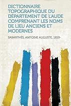 Dictionnaire Topographique Du Departement de…