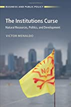 The institutions curse : natural resources,…