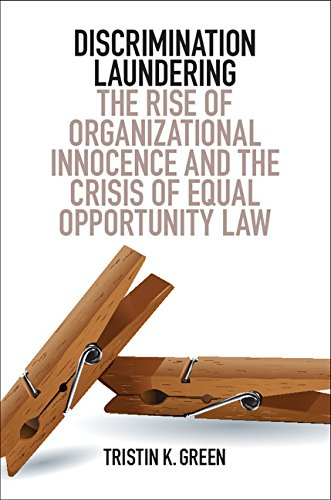 discrimination-laundering-the-rise-of-organizational-innocence-and-the-crisis-of-equal-opportunity-law