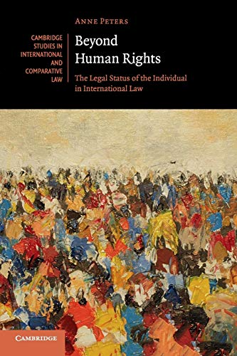 beyond-human-rights-the-legal-status-of-the-individual-in-international-law-cambridge-studies-in-international-and-comparative-law