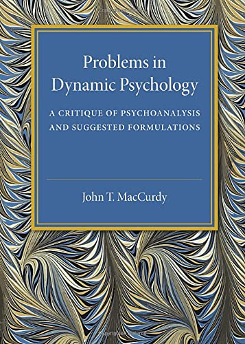 problems-in-dynamic-psychology-a-critique-of-psychoanalysis-and-suggested-formulations