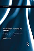 Resurrection, Hell and the Afterlife: Body…