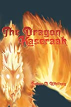 The Dragon Kaseraak by James A. Whitney