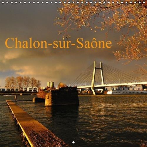 chalon-sur-saone-2016-chalon-sur-saone-patrie-de-la-photographie-calvendo-places-french-edition