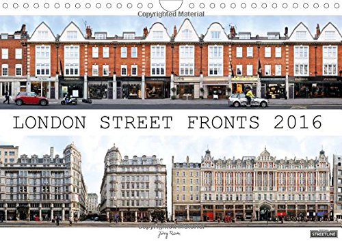 london-street-fronts-2016-uk-version-2016-a-unique-perspective-on-londons-historic-architecture-this-calendar-presents-street-facades-from-the-photographic-montage-works-calvendo-places