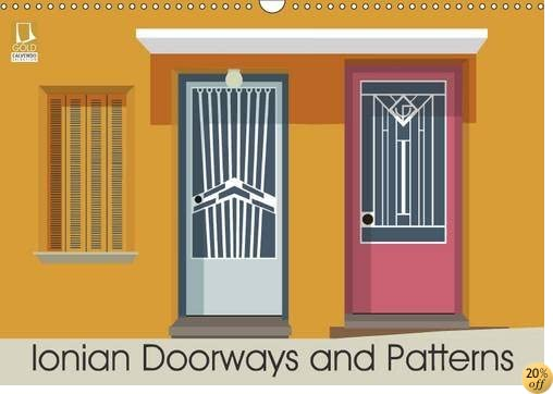 Ionian Doorways and Patterns 2017: Doorways and Patterns Inspired by the Ionian Islands (Calvendo Places)