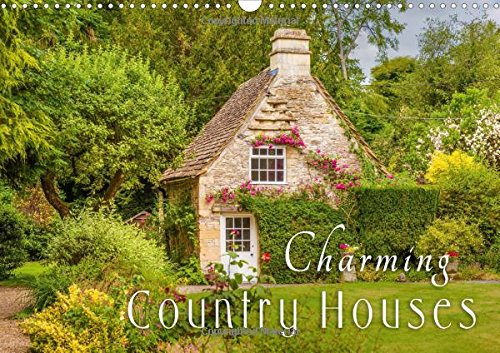 charming-country-houses-2017-discover-the-most-beautiful-sides-of-country-life-with-its-romantic-houses-and-gardens-calvendo-places