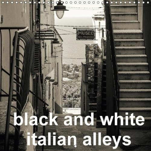 black-and-white-italian-alleys-2018-a-view-in-black-and-white-in-old-italian-alleys-calvendo-places