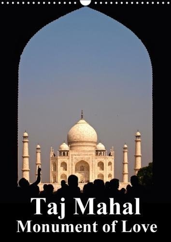 taj-mahal-monument-of-love-2018-fascinating-pictures-of-an-iconic-building-calvendo-places