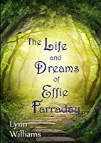 The Life and Dreams of Effie Farraday by…