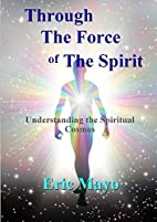 Through The Force of The Spirit by Eric Mayo