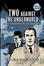 Two Against the Underworld - the Collected…