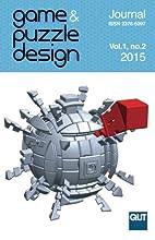 Game & Puzzle Design, vol. 1, no. 2, 2015…