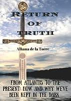 Return of Truth by Alhana De La Torre