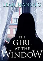 The Girl at the Window by Leah Manoug