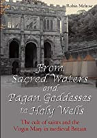 From Sacred Waters and Pagan Goddesses to…