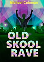 Old Skool Rave by Michael Coleman