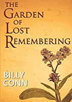 The Garden of Lost Remembering by Billy Conn