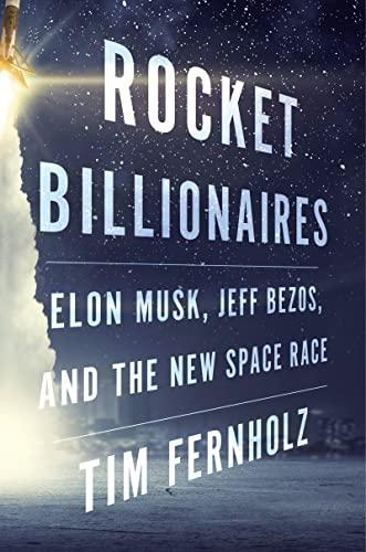 rocket-billionaires-elon-musk-jeff-bezos-and-the-new-space-race