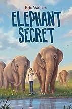 Elephant secret by Eric Walters