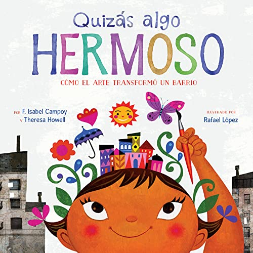 quizs-algo-hermoso-maybe-something-beautiful-spanish-edition-cmo-el-arte-transform-un-barrio