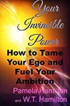 Your Invincible Power: How to Tame Your Ego…