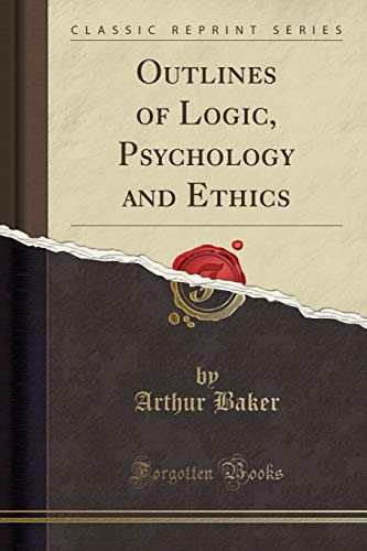 outlines-of-logic-psychology-and-ethics-classic-reprint
