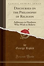 Discourses on the Philosophy of Religion:…