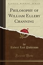 Philosophy of William Ellery Channing…