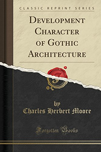 development-character-of-gothic-architecture-classic-reprint