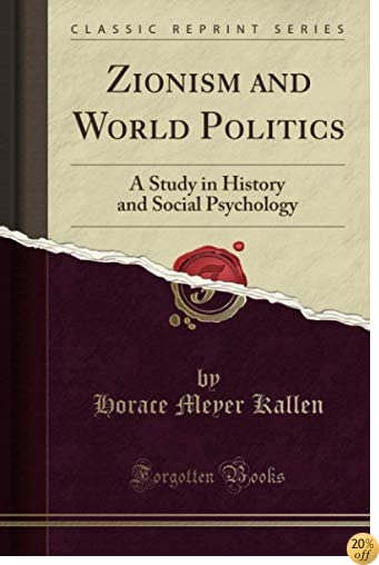 TZionism and World Politics: A Study in History and Social Psychology (Classic Reprint)