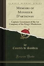 Memoirs of Monsieur D'artagnan, Vol. 1:…