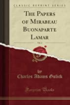 The Papers of Mirabeau Buonaparte Lamar,…