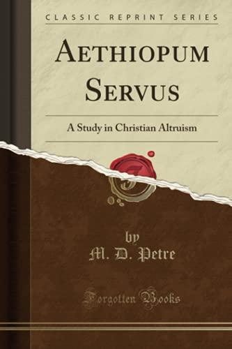 aethiopum-servus-a-study-in-christian-altruism-classic-reprint