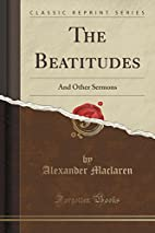 The Beatitudes and Other Sermons by…
