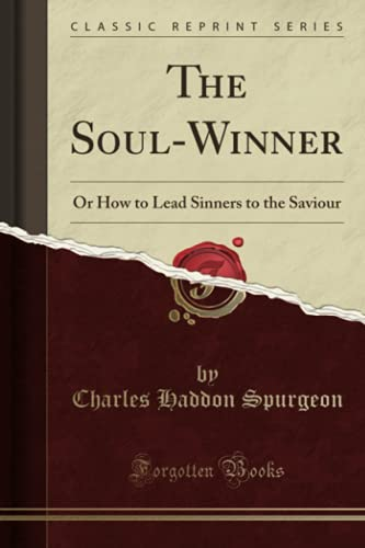 the-soul-winner-or-how-to-lead-sinners-to-the-saviour-classic-reprint
