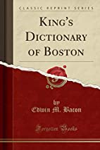 King's dictionary of Boston by Edwin M.…
