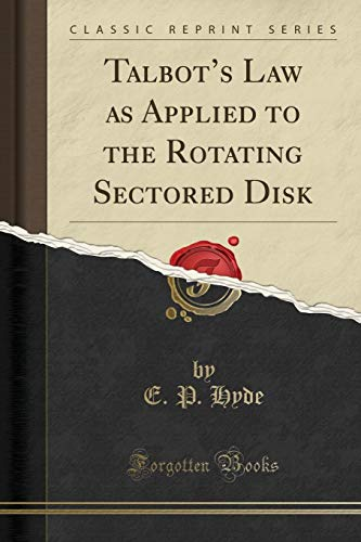 talbots-law-as-applied-to-the-rotating-sectored-disk-classic-reprint