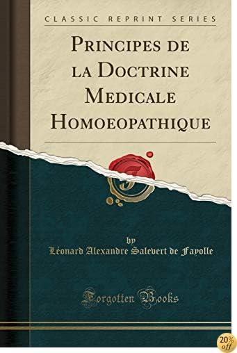 Principes de la Doctrine Medicale Homoeopathique (Classic Reprint) (French Edition)
