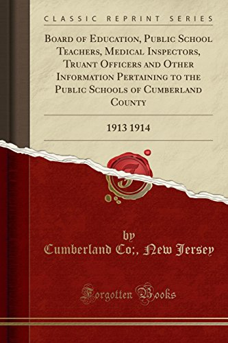 board-of-education-public-school-teachers-medical-inspectors-truant-officers-and-other-information-pertaining-to-the-public-schools-of-cumberland-county-1913-1914-classic-reprint
