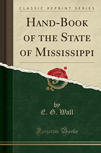 hand-book-of-the-state-of-mississippi-classic-reprint