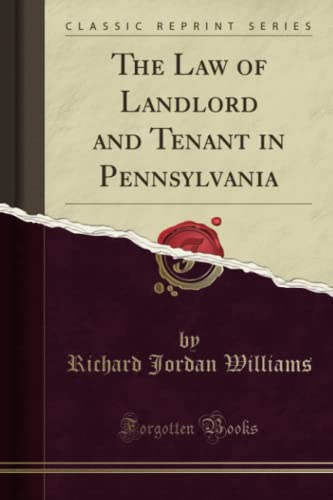 the-law-of-landlord-and-tenant-in-pennsylvania-classic-reprint