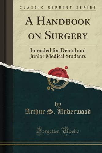 a-handbook-on-surgery-intended-for-dental-and-junior-medical-students-classic-reprint