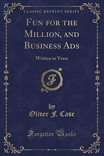 fun-for-the-million-and-business-ads-written-in-verse-classic-reprint